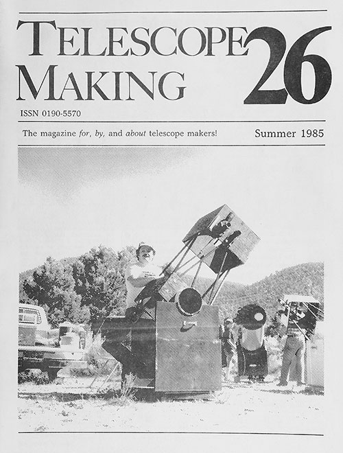 Telescope Making No. 26 (Summer 1985)
