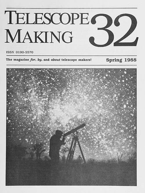 Telescope Making No. 32 (Spring 1988)