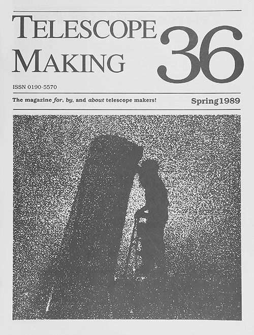 Telescope Making No. 36 (Spring 1989)