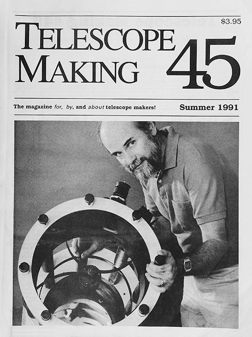 Telescope Making No. 45 (Summer 1991)