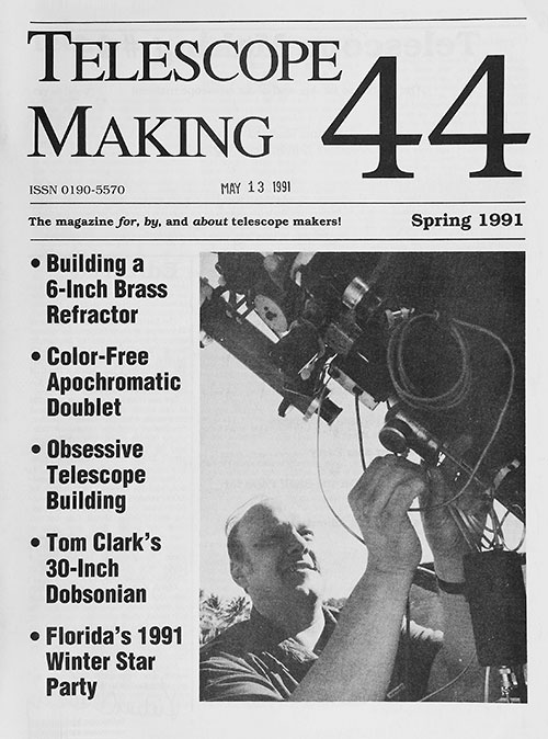 Telescope Making No. 44 (Spring 1991)